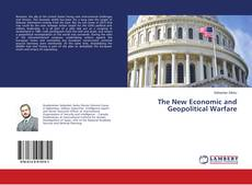 Bookcover of The New Economic and Geopolitical Warfare