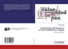 Bookcover of Productivity and Structure of Value Added Tax in Nepal