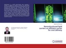 Copertina di Nanostructured lipid carriers as efficient carrier for oral delivery