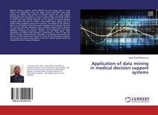 Bookcover of Application of data mining in medical decision support systems