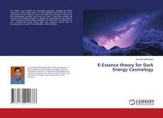 Buchcover von K-Essence theory for Dark Energy Cosmology