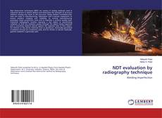 Bookcover of NDT evaluation by radiography technique