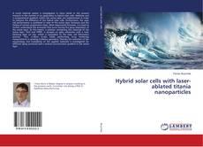Borítókép a  Hybrid solar cells with laser-ablated titania nanoparticles - hoz