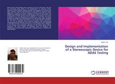 Bookcover of Design and Implementation of a Stereoscopic Device for ADAS Testing
