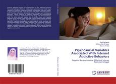 Psychosocial Variables Associated With Internet Addictive Behaviors kitap kapağı