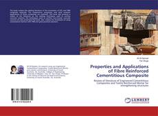 Bookcover of Properties and Applications of Fibre Reinforced Cementitious Composite