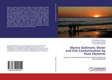 Marine Sediment, Water and Fish Contamination by Toxic Elements kitap kapağı