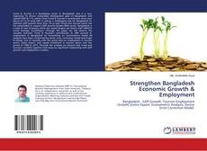 Bookcover of Strengthen Bangladesh Economic Growth & Employment