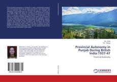 Bookcover of Provincial Autonomy in Punjab During British India:1937-47