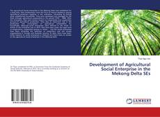 Bookcover of Development of Agricultural Social Enterprise in the Mekong Delta SEs