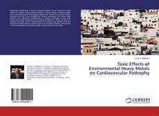Bookcover of Toxic Effects of Environmental Heavy Metals on Cardiovascular Pathophy