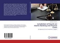 Bookcover of Jurisdiction of Courts on Islamic Banking and Finance Cases