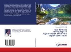 Borítókép a  Neanderthalic Indoeuropean Aryodravidian and Homo Sapien Dalit-Tribals - hoz