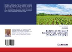 Bookcover of Endemic and Released Legume Crops Sustainable Production in Georgia