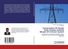 Capa do livro de Computation Of Steady State Voltage Stability Margin Of A Power System
