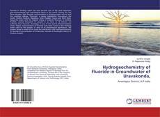 Bookcover of Hydrogeochemistry of Fluoride in Groundwater of Uravakonda,