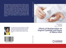 Effects of Butylparaben on Vaginal Cytology and Ovary in Albino Mice的封面