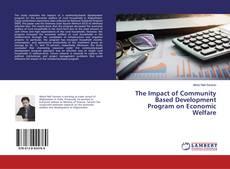 The Impact of Community Based Development Program on Economic Welfare kitap kapağı