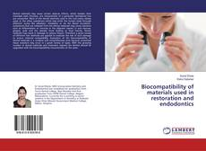 Bookcover of Biocompatibility of materials used in restoration and endodontics