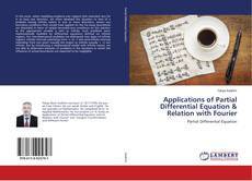 Bookcover of Applications of Partial Differential Equation & Relation with Fourier