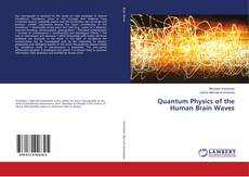 Quantum Physics of the Human Brain Waves的封面