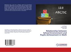 Bookcover of Relationship between School Environment and Pupils Achievement in Math