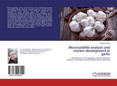 Bookcover of Microsatellite analysis and marker development in garlic