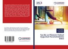 Bookcover of Tae-Bo ve Pilatesin Fiziksel Uygunluk Parametrelerine Etkisi