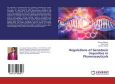 Regulations of Genotoxic Impurities in Pharmaceuticals的封面