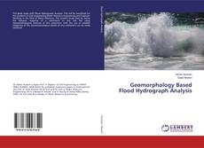 Couverture de Geomorphology Based Flood Hydrograph Analysis