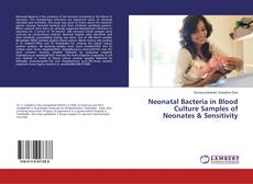 Couverture de Neonatal Bacteria in Blood Culture Samples of Neonates & Sensitivity