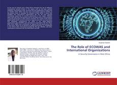 Bookcover of The Role of ECOWAS and International Organizations