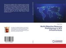 Bookcover of Multi-Objective Resource Provisioning in NFV Infrastructures