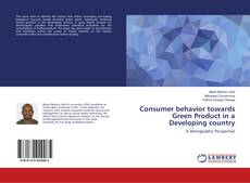 Bookcover of Consumer behavior towards Green Product in a Developing country