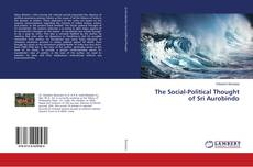Bookcover of The Social-Political Thought of Sri Aurobindo