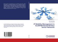 Buchcover von IP Mobility Management in 6LoWPAN Based Wireless Sensor Networks