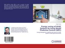 Bookcover of Energy saving of HVAC Systems by Using Model Predictive Control (MPC)