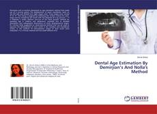 Bookcover of Dental Age Estimation By Demirjian's And Nolla's Method