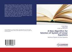 Bookcover of A New Algorithm for Solution of System of Linear Equations
