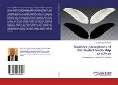 Bookcover of Teachers' perceptions of distributed leadership practices