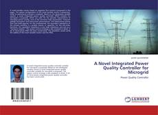 Bookcover of A Novel Integrated Power Quality Controller for Microgrid