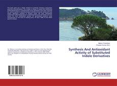 Bookcover of Synthesis And Antioxidant Activity of Substituted Indole Derivatives