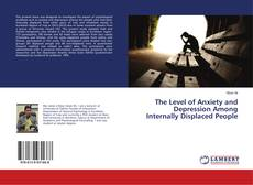 Bookcover of The Level of Anxiety and Depression Among Internally Displaced People