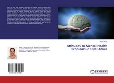 Обложка Attitudes to Mental Health Problems in USIU-Africa