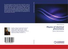 Bookcover of Physics of electrical phenomena