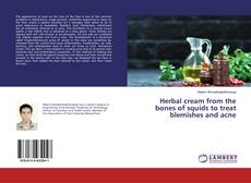 Bookcover of Herbal cream from the bones of squids to treat blemishes and acne