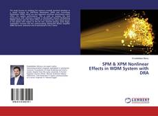 Bookcover of SPM & XPM Nonlinear Effects in WDM System with DRA