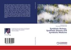 Bookcover of Symbiotic Biology, Symbiotic Disease and Symbiotic Medicine