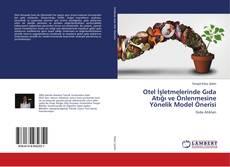Otel İşletmelerinde Gıda Atığı ve Önlenmesine Yönelik Model Önerisi kitap kapağı