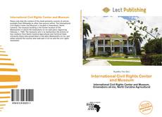 Bookcover of International Civil Rights Center and Museum